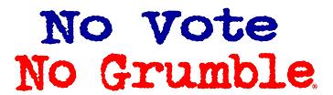 no vote no grumble